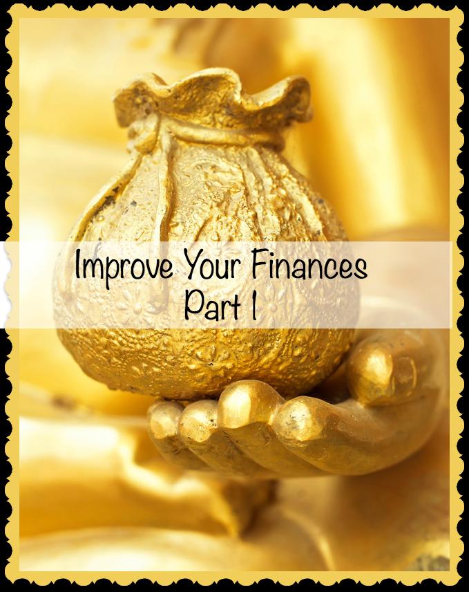 Improve Your Finances Part 1