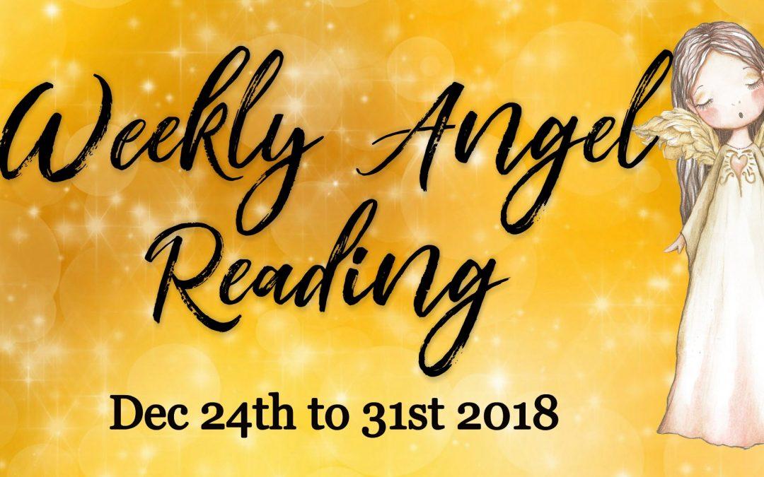 Weekly Angel Reading – Last Week of December 2018